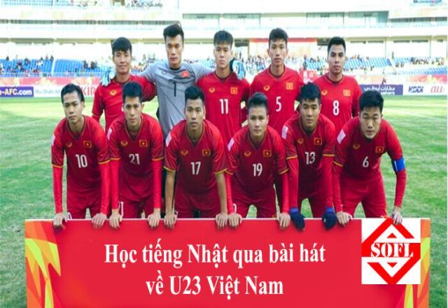 Học tiếng Nhật qua bài hát về U23 Việt Nam