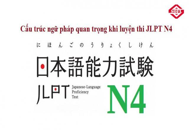 Những cấu trúc ngữ pháp quan trọng khi luyện thi JLPT N4