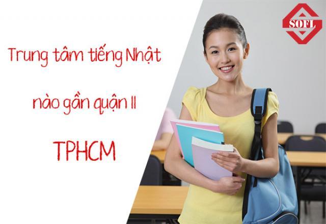 Trung tâm dạy tiếng Nhật nào gần với quận 11 ở HCM nhất?