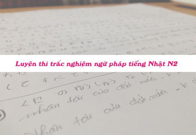 Luyện thi trắc nghiệm ngữ pháp tiếng Nhật N2